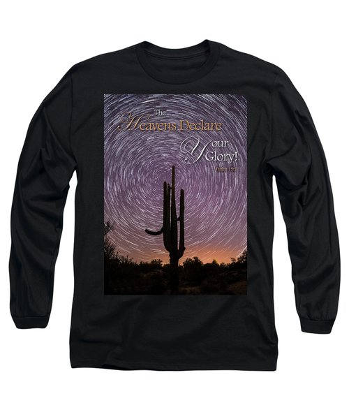 The Heavens Declare Long Sleeve T-Shirt