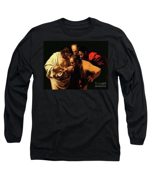 The Incredulity Of Saint Thomas Long Sleeve T-Shirt