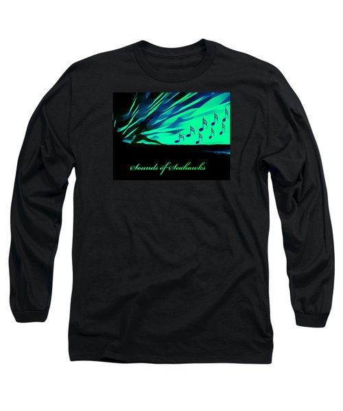 The Sounds Of Seattle Seahawks Long Sleeve T-Shirt by Eddie Eastwood