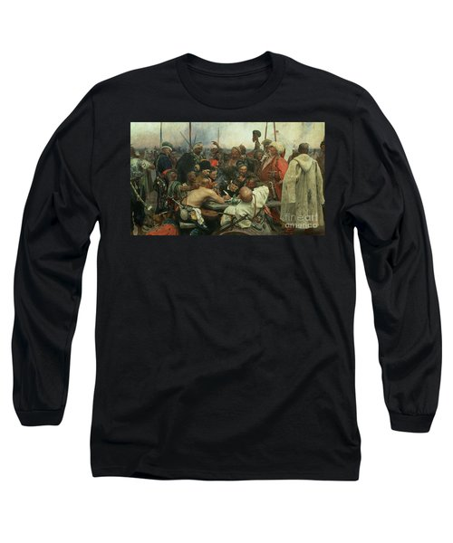The Zaporozhye Cossacks Writing A Letter To The Turkish Sultan Long Sleeve T-Shirt