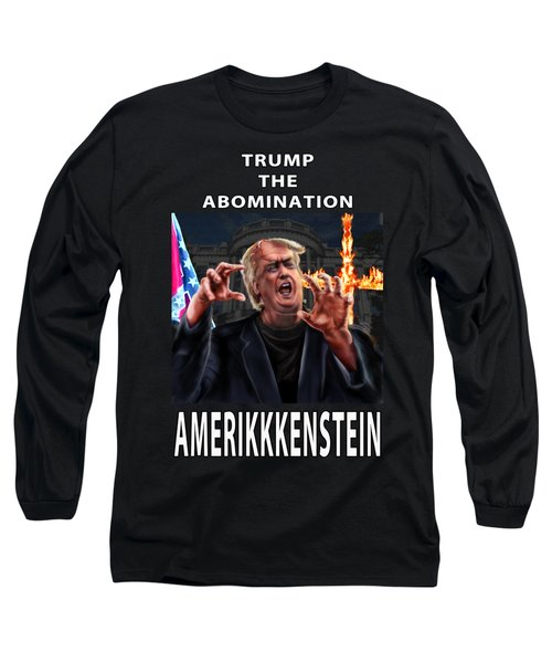 Trump The Abomination Long Sleeve T-Shirt