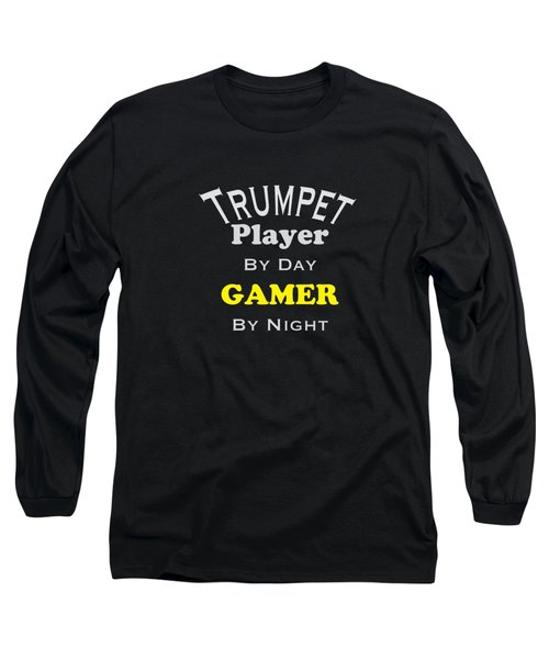 Trumpet Player By Day Gamer By Night 5629.02 Long Sleeve T-Shirt by M K  Miller