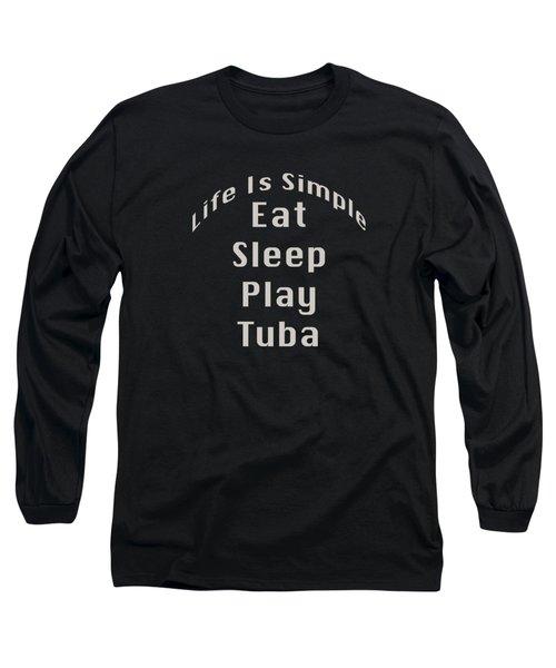 Tuba Eat Sleep Play Tuba 5519.02 Long Sleeve T-Shirt