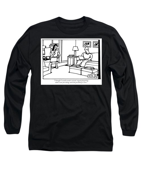 Until The Presidency Is Over Long Sleeve T-Shirt