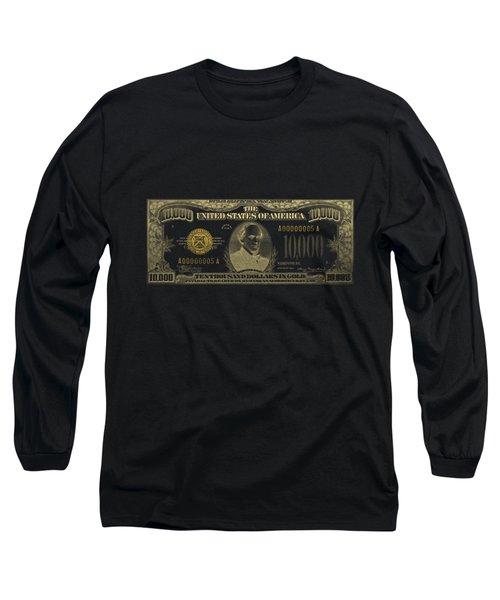 U.s. Ten Thousand Dollar Bill - 1934 $10000 Usd Treasury Note In Gold On Black Long Sleeve T-Shirt