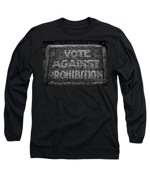 Vote Against Prohibition Long Sleeve T-Shirt by Paul Ward