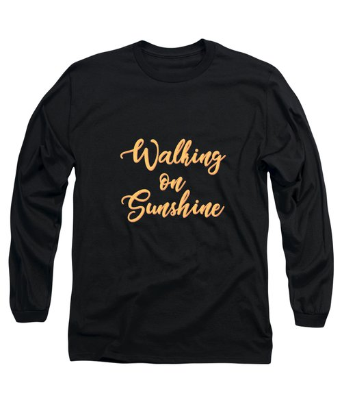 Walking On Sunshine - Minimalist Print - Typography - Quote Poster Long Sleeve T-Shirt