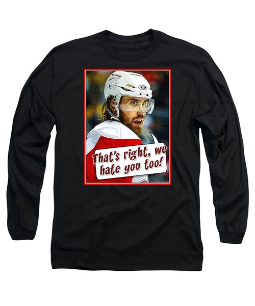 Long Sleeve T-Shirt featuring the photograph We Hate You by Don Olea