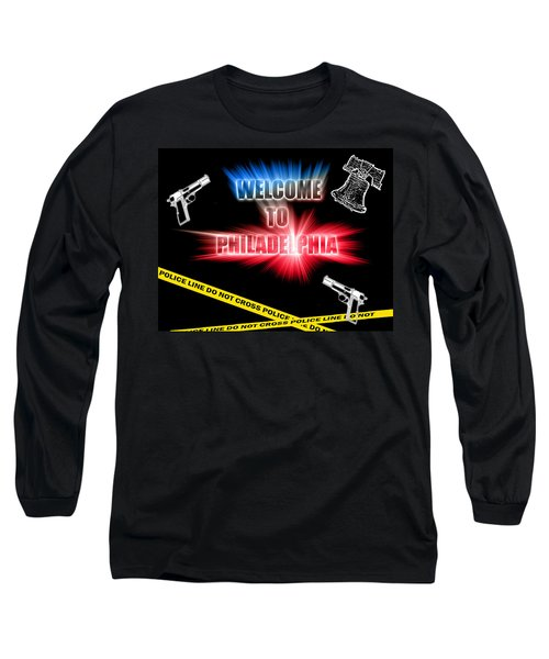 Welcome To Philadelphia Long Sleeve T-Shirt
