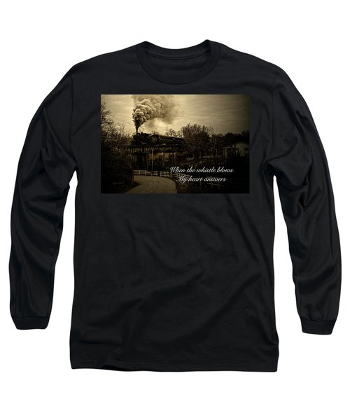 When The Whistle Blows Long Sleeve T-Shirt