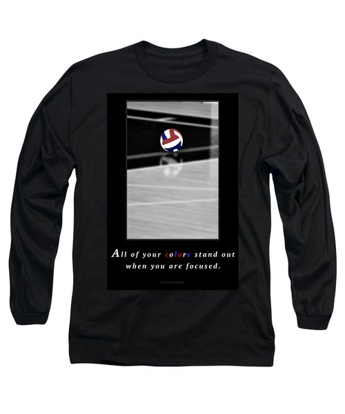 When You Are Focused Long Sleeve T-Shirt
