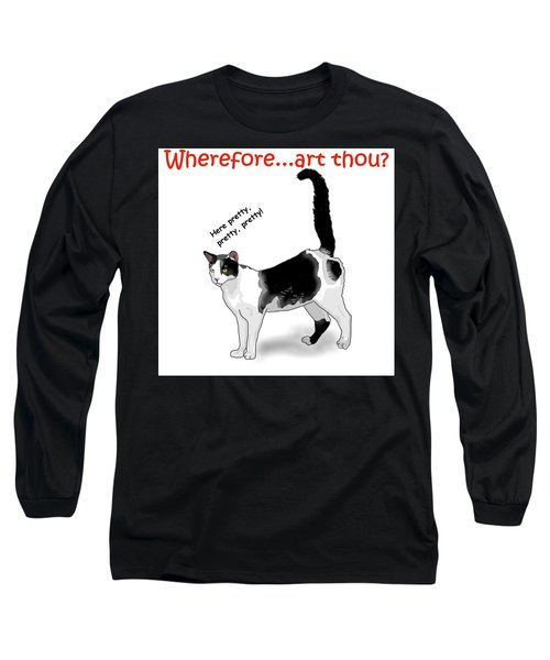 Wherefore...art Thou? Long Sleeve T-Shirt