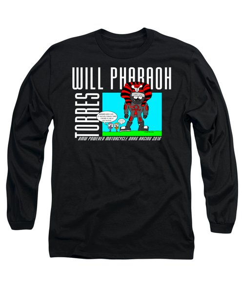 Will Pharaoh Torres 002 Long Sleeve T-Shirt