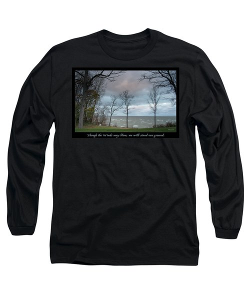 Winds May Blow Long Sleeve T-Shirt
