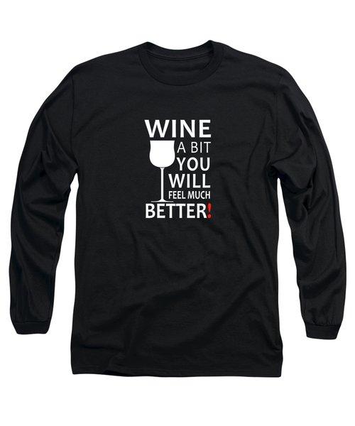 Wine A Bit Long Sleeve T-Shirt