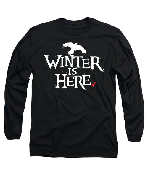 Winter Is Here - White Raven Long Sleeve T-Shirt