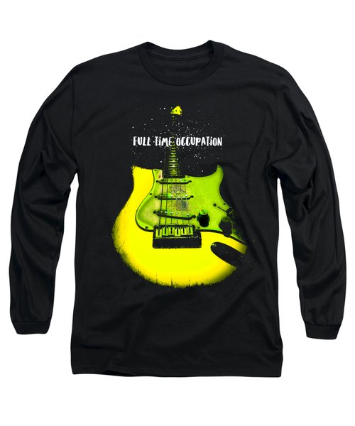 Yellow Guitar Full Time Occupation Long Sleeve T-Shirt
