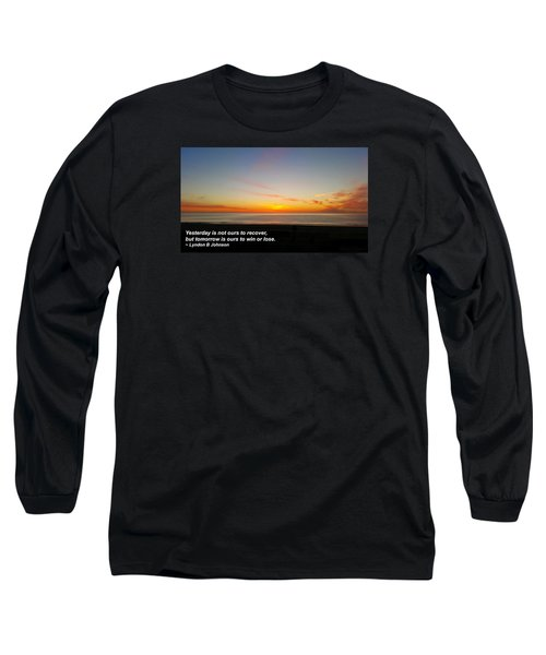Yesterday Is Not Ours... Long Sleeve T-Shirt by Robert Banach