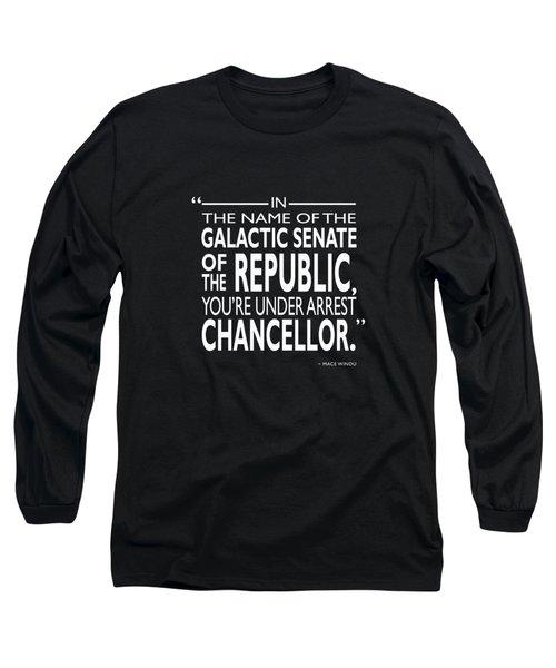 You're Under Arrest Chancellor Long Sleeve T-Shirt