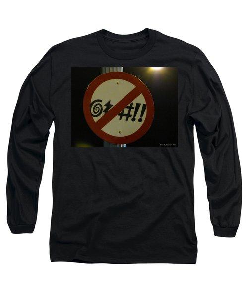 You've Got 2 B Kidding Long Sleeve T-Shirt