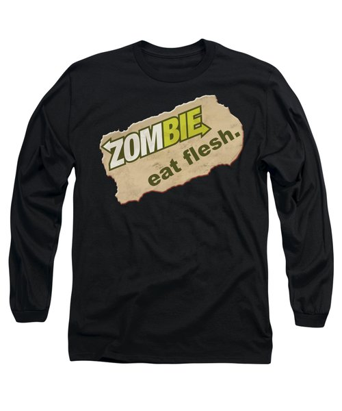 Zombie - Eat Flesh Long Sleeve T-Shirt