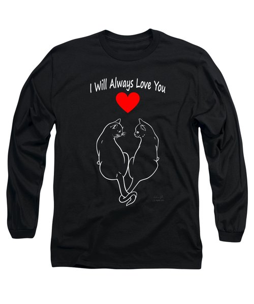 I Will Always Love You White Long Sleeve T-Shirt