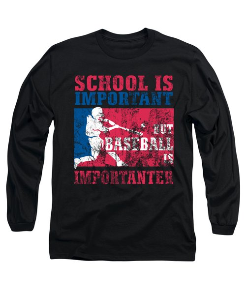 School Is Important But Baseball Is Importanter Distressed Long Sleeve T-Shirt