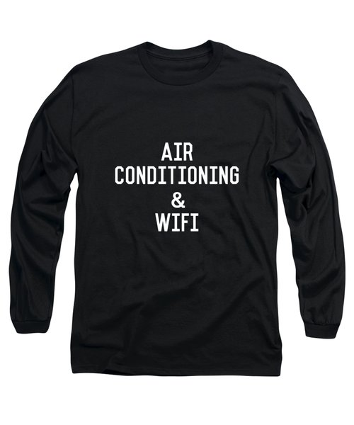 Air Conditioning And Wifi- Art By Linda Woods Long Sleeve T-Shirt