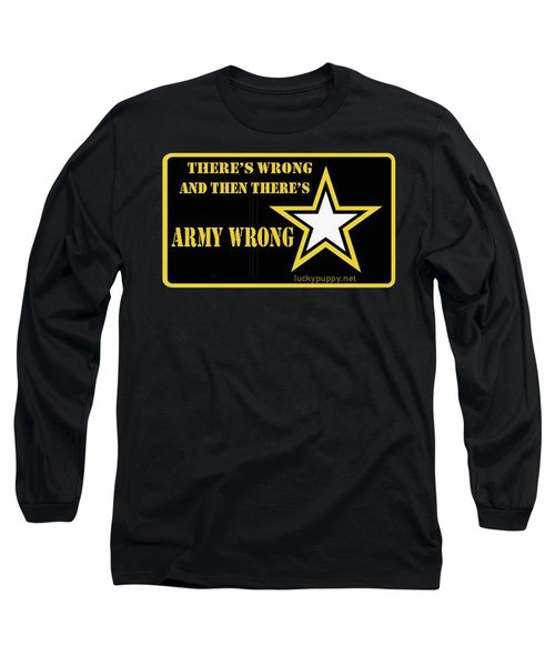 Army Wrong Long Sleeve T-Shirt