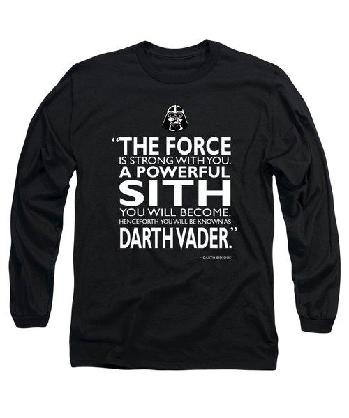 A Powerful Sith Long Sleeve T-Shirt