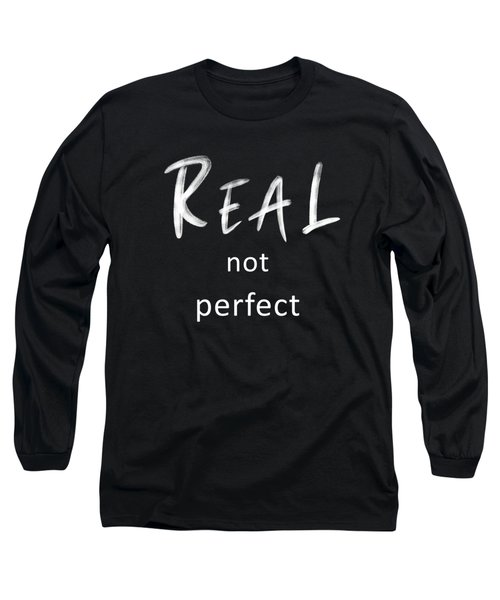 Real Not Perfect Long Sleeve T-Shirt