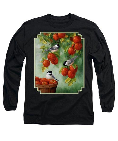 Bird Painting - Apple Harvest Chickadees Long Sleeve T-Shirt