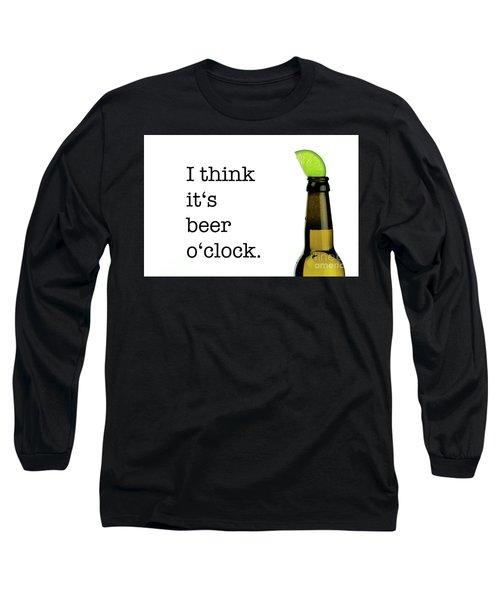 Beer O' Clock Long Sleeve T-Shirt