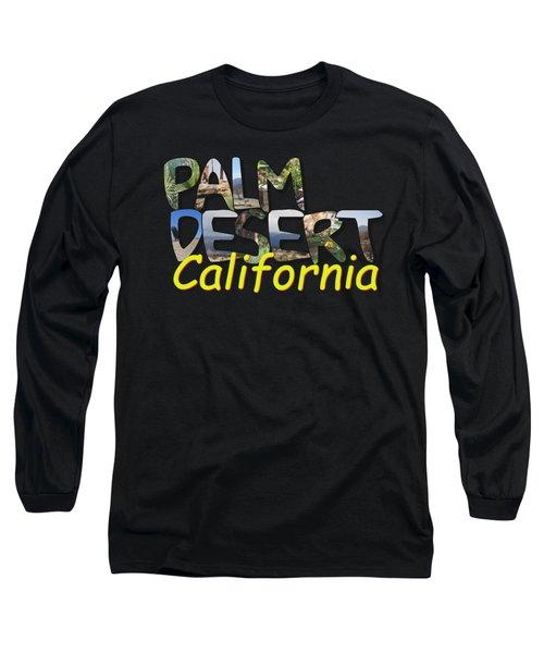 Big Letter Palm Desert California Long Sleeve T-Shirt