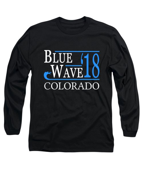 Blue Wave Colorado Vote Democrat 2018 Long Sleeve T-Shirt