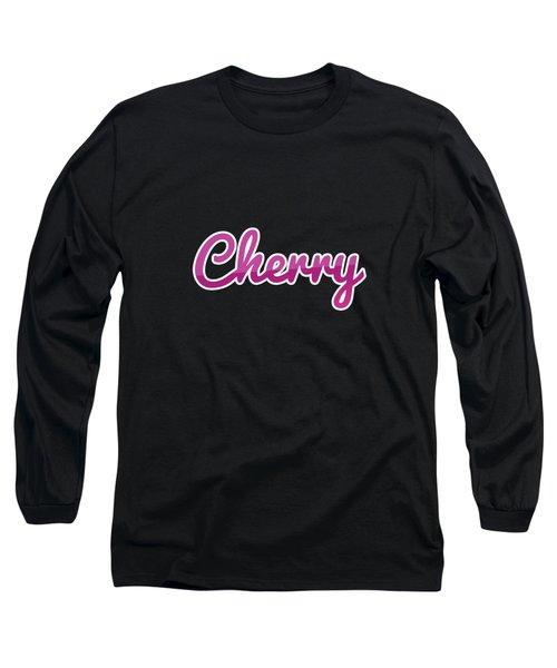 Cherry #cherry Long Sleeve T-Shirt