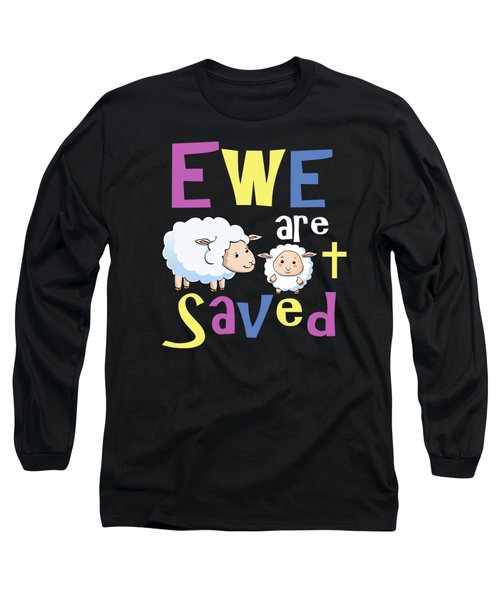 Christian Gifts For Kids Ewe Are Saved Long Sleeve T-Shirt