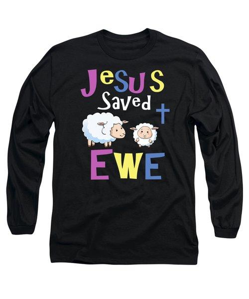Christian Gifts For Kids Jesus Saved Ewe Long Sleeve T-Shirt
