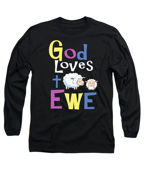 Christian Shirts For Kids God Loves Ewe Long Sleeve T-Shirt