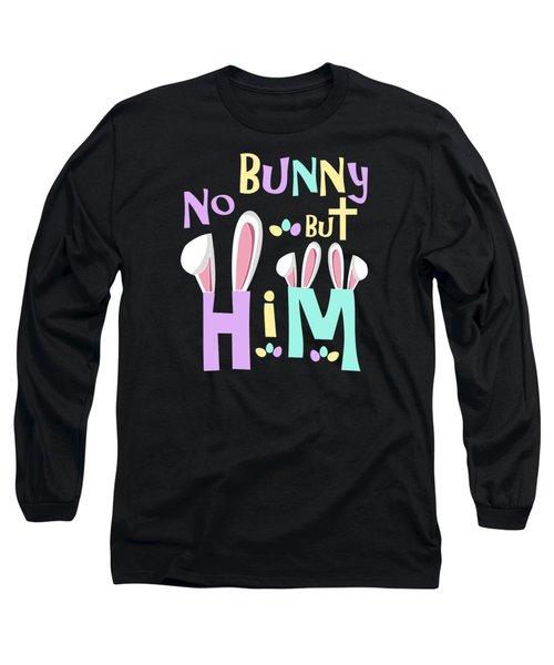 Easter Shirts Kids No Bunny But Him Long Sleeve T-Shirt