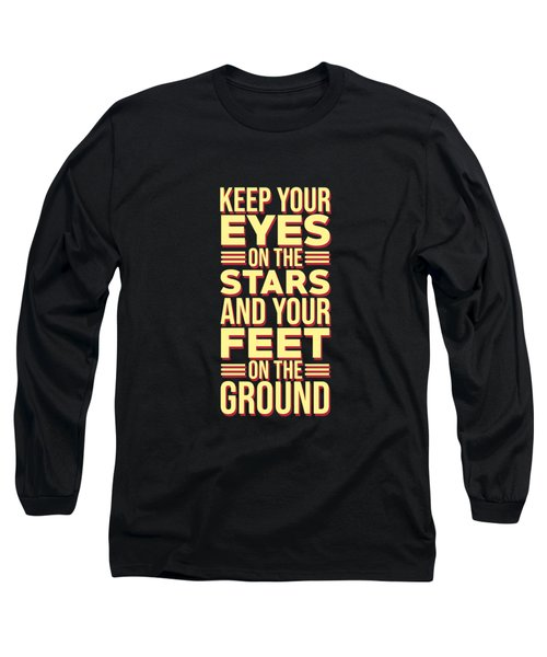 Eyes On The Stars - Motivational, Inspirational Quotes - Minimal Typography Poster Long Sleeve T-Shirt