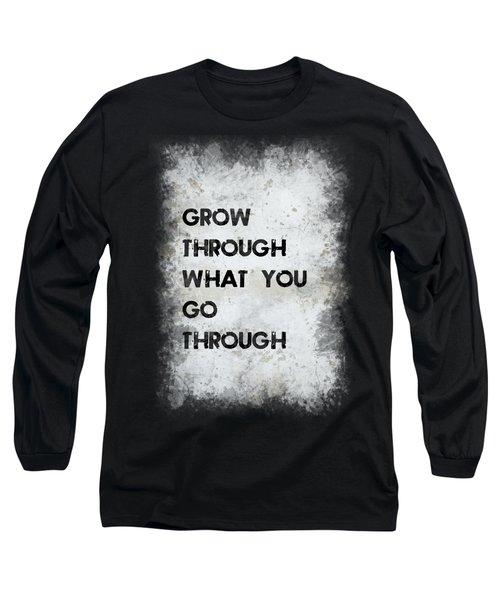 Grow Through Long Sleeve T-Shirt