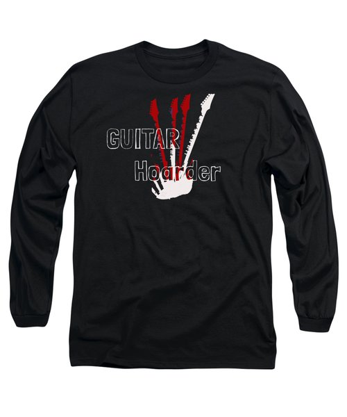 Long Sleeve T-Shirt featuring the digital art Guitar Hoarder by Guitar Wacky
