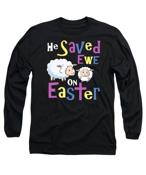 He Save Ewe On Easter Cute Easter Shirts Kids Long Sleeve T-Shirt