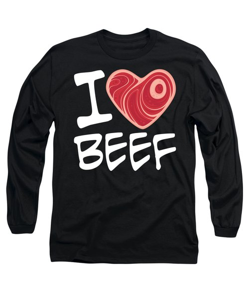 I Love Beef - White Text Version Long Sleeve T-Shirt