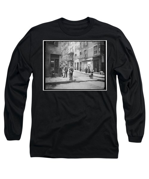 In Chinatown  New York 1900 Long Sleeve T-Shirt