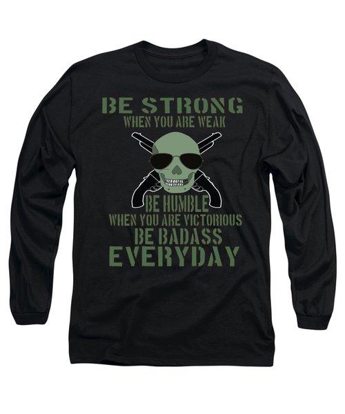 Inspirational Victorious Tee Design Be Badass Everyday Long Sleeve T-Shirt