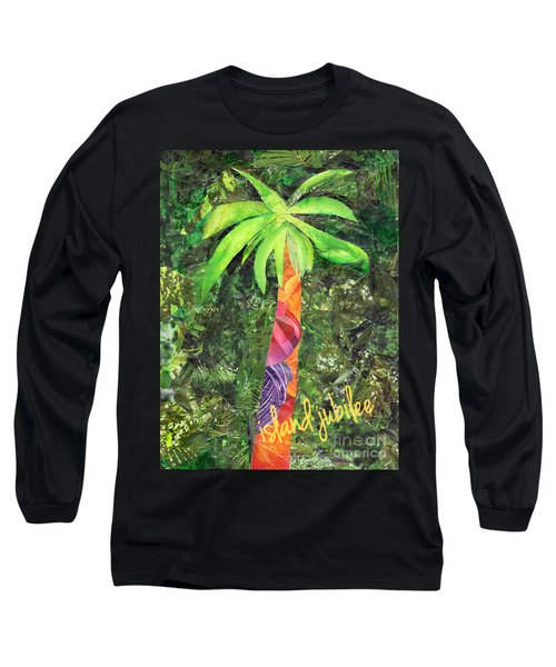 Island Jubilee Mixed Media Art Long Sleeve T-Shirt