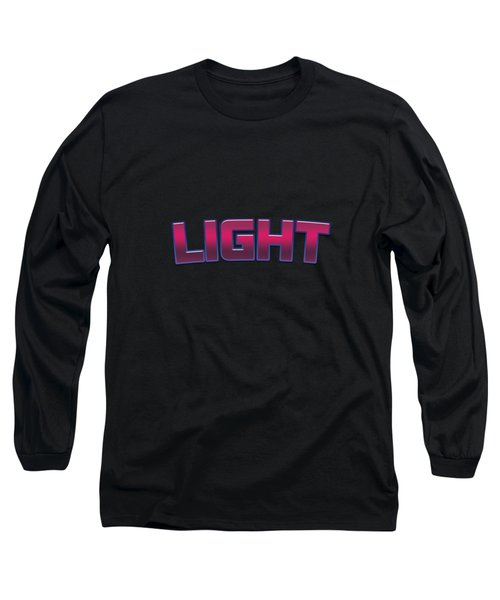 Light #light Long Sleeve T-Shirt