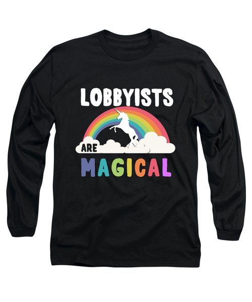 Lobbyists Are Magical Long Sleeve T-Shirt